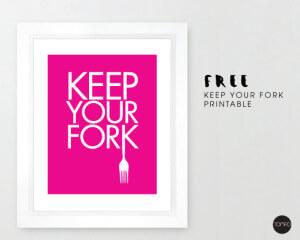 Keep-your-forkPRINTABLE-PINK-Tomfo