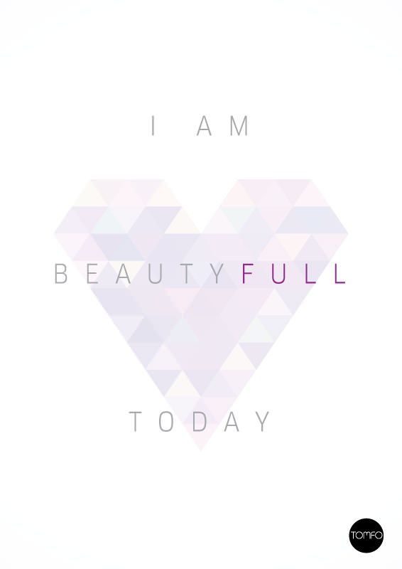 TOMFO-I-am-beautyfull-today