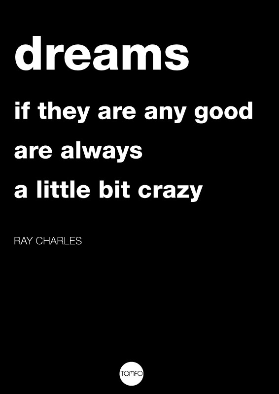 TOMFO-Dreams-if-they-are-any-good-are-always-a-little-bit-crazy