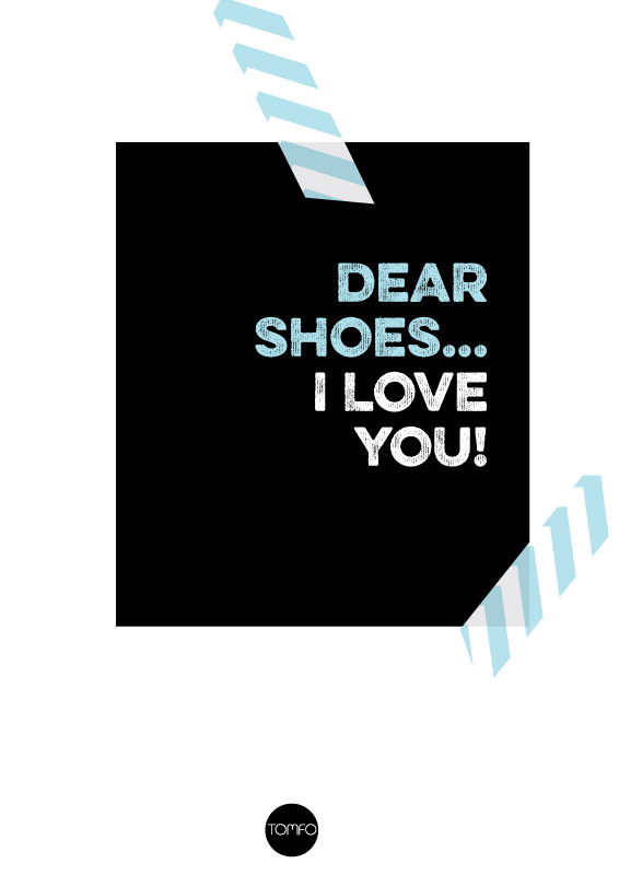 TOMFO-Dear-shoes,-I-love-you