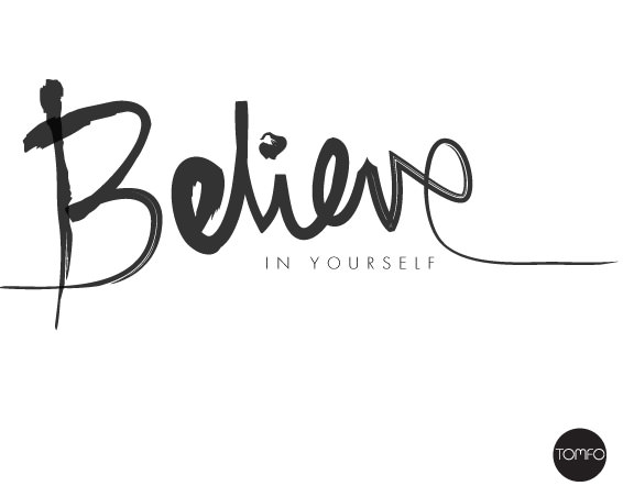 TOMFO-Believe-in-yourself