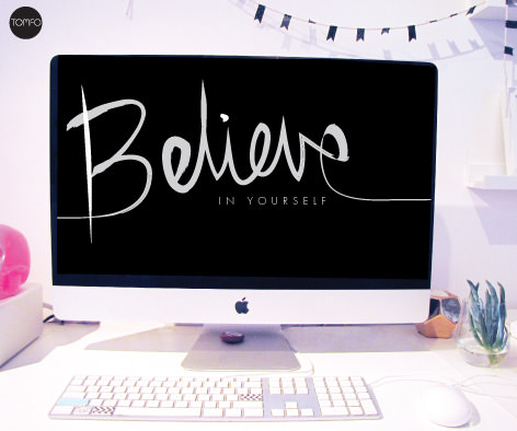 TOMFO-Believe-in-yourselfscreensaver