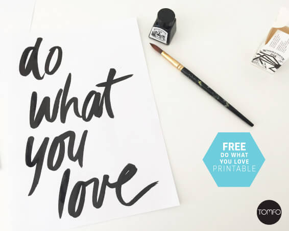 Do What You Love Free Printable TOMFO Inspiration Do What You Love Love What You Do Quote