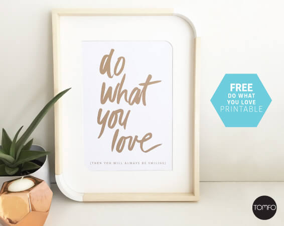 TOMFO-DIY-FREE-DO-WHAT-YOU-LOVE-PRINTABLE
