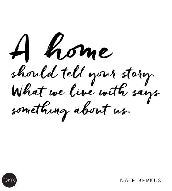 A-home-should-tell-your-story-quote-Tomfo