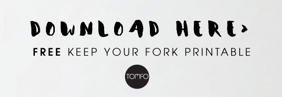 Free-Keep-your-fork-printable-here-Tomfo