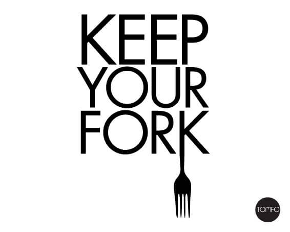 Keep-your-fork-Tomfo