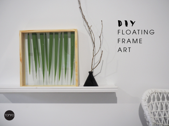 DIY floating frame art | TOMFO